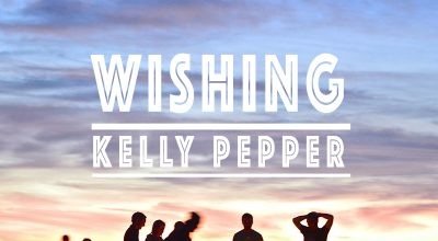 Kelly Pepper, Wishing, Drum and Bass, Music Reviews, Music Blog, Magazine,