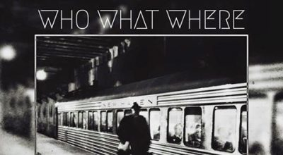 Who What Where, The Overdue EP, Music Reviews, Music Blog, Interview,