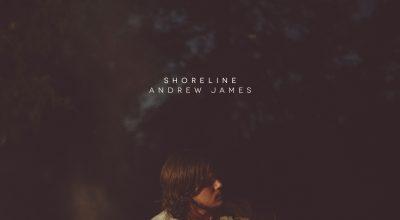 Andrew James, Shoreline, EP, Album Review, Music Reviews, Music Blog, Music Magazine, Unsigned Music,