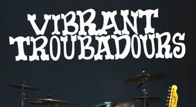 Vibrant Troubadours, Blues Rock, Album Review, Music Reviews, Music Blog, Underground Music Magazine, Unsigned Music Magazine,