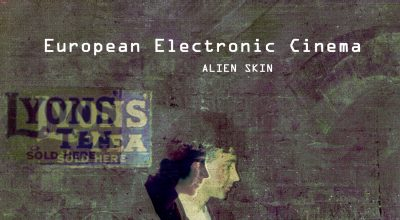 Alien Skin, European Electronic Cinema, Music Reviews, Album Review, Music Blog, Underground Music Magazine,