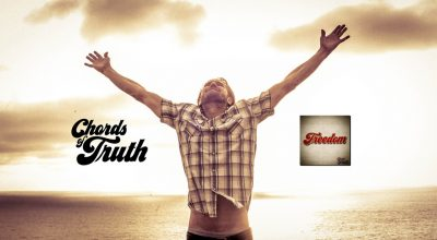 Chords Of Truth, Freedom, Music Review, Independent Music Blog, Music Magazine,