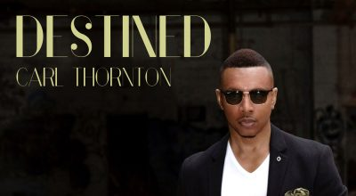 Carl Thornton, Destined, Interview, Music Reviews, Independent Music, Music Blog, Music Magazine,