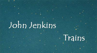 John Jenkins, Trains, Album Review, Independent Music Blog, Music Reviews,