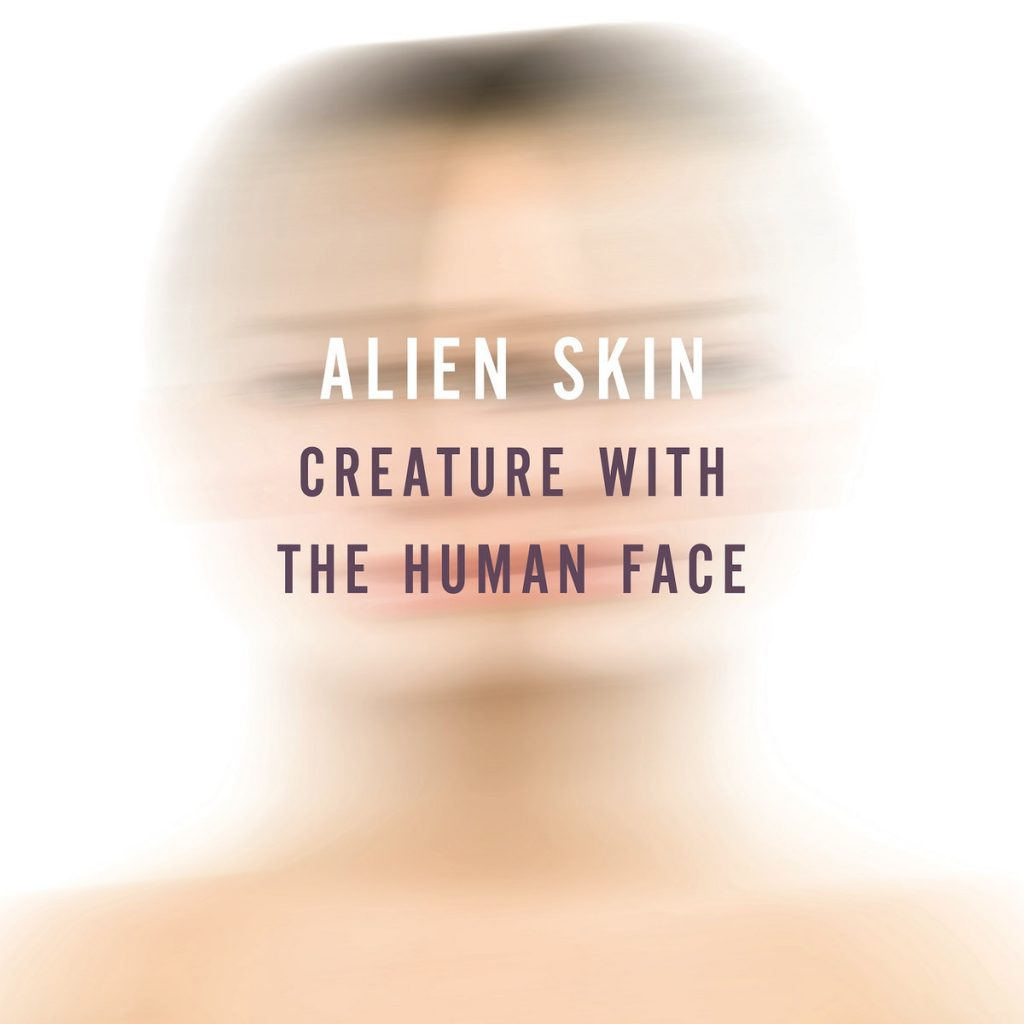 Alien Skin, Creature with the Human Face, Album Review, Independent Music Blog, Magazine,