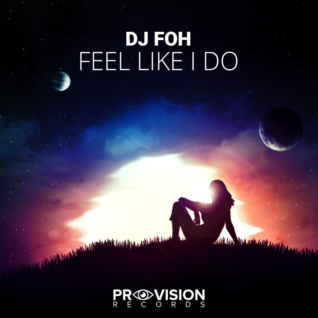 DJ Foh, Feel Like I Do, EP Review, Independent Music, Indie, Trance, Music Reviews, Blog, Magazine,
