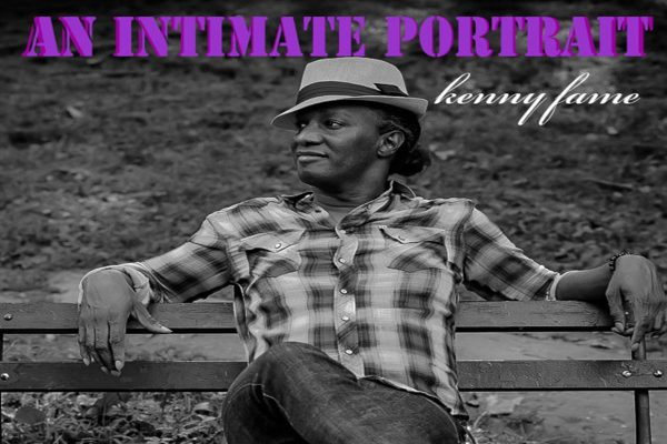 Kenny Fame, An Intimate Portrait, EP Review, Music Reviews, Independent Music Blog, Magazine,