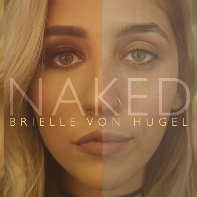 Brielle Von Hugel, Naked, Single Review, Music Reviews, Independent Music Blog, Magazine Feature,