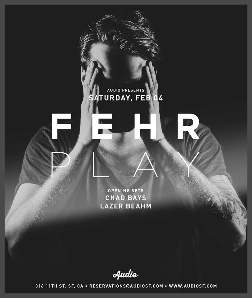 Fehrplay, DJ Set, Audio San Francisco, Techno, House, Progressive House, Chad Bays, Lazer Beahm, Music Reviews, Live Music Listings, Independent Music Blog,