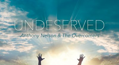 Anthony Nelson & The Overcomers, Undeserved, Single Review, Music Reviews, Independent Music Blog, Music Magazine, Christian Music,