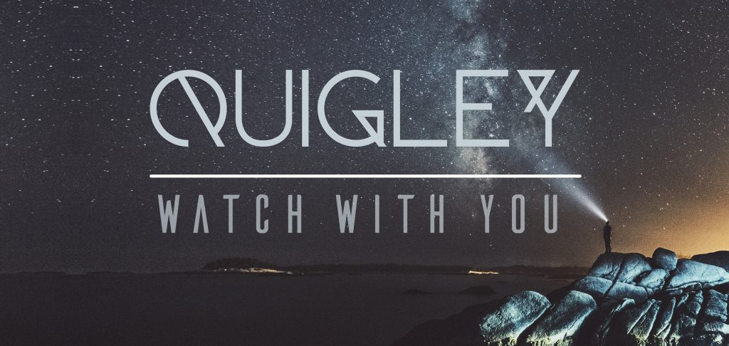 Quigley, Watch With You, Independent Music Blog, Music Review, Single Review, London Music, London Band, Unsigned,