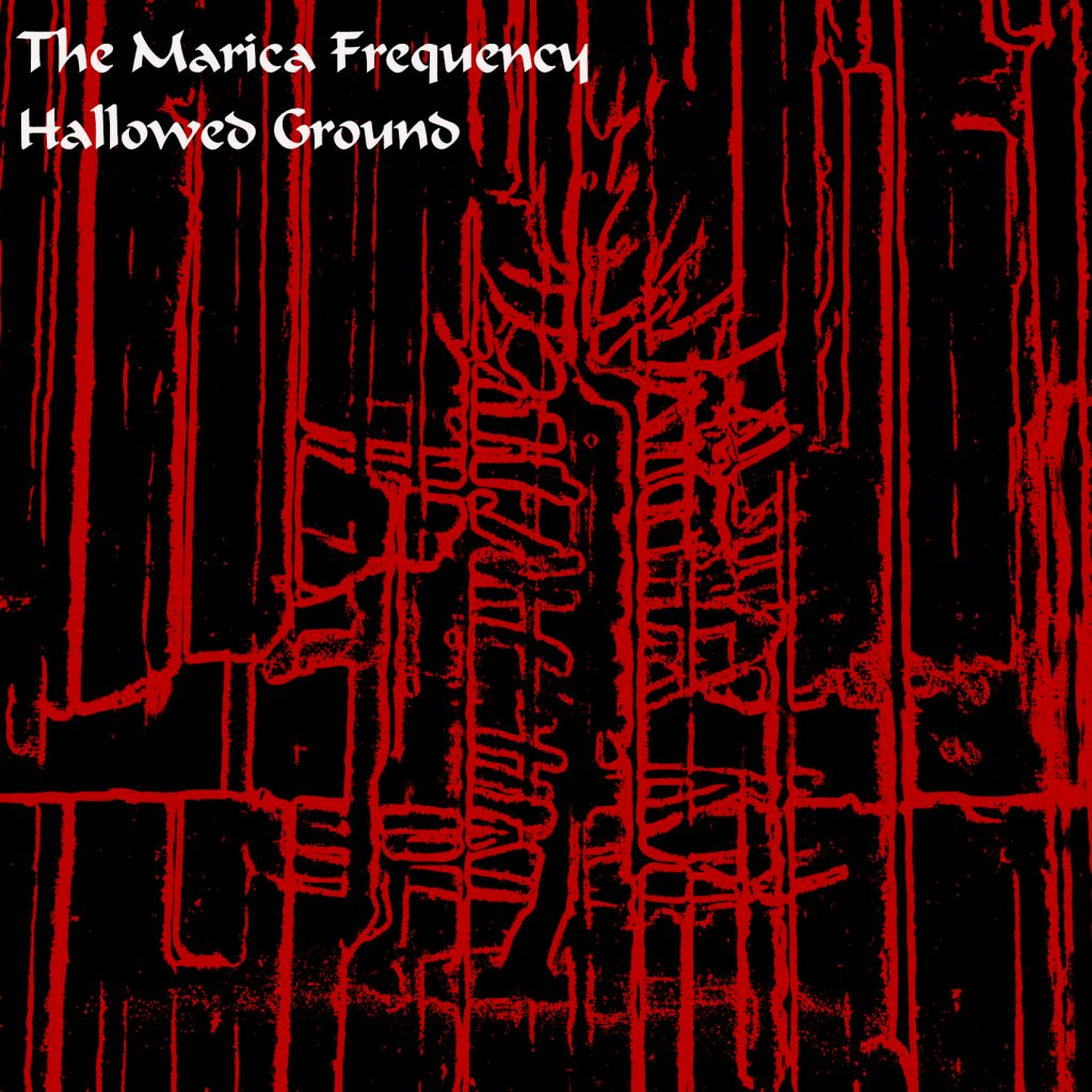 The Marica Frequency, Hallowed Ground, Music Review, Independent Music, New Music Blog,