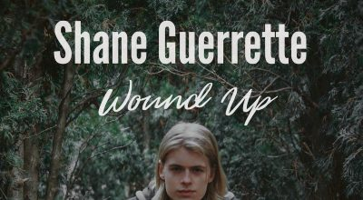 Shane Guerrette, Wound Up, Independent Music, New Music Blog, Music Review, Music Promotion,