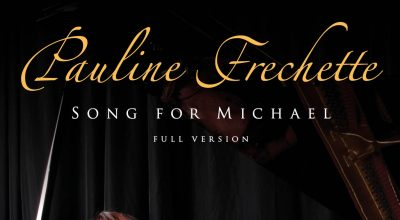 Pauline Frechette, Song For Michael, Original Music, Classical Music, Independent Music, New Music Blog, Music Reviews,