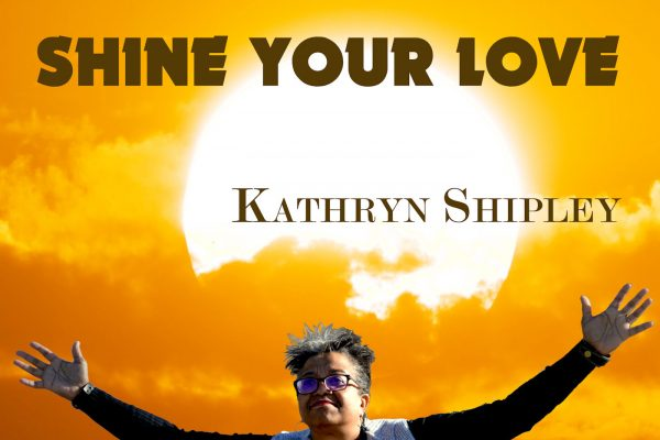 Kathryn Shipley, Shine Your Love, Music Review, Independent Music, New Music Blog, Music Promotion,