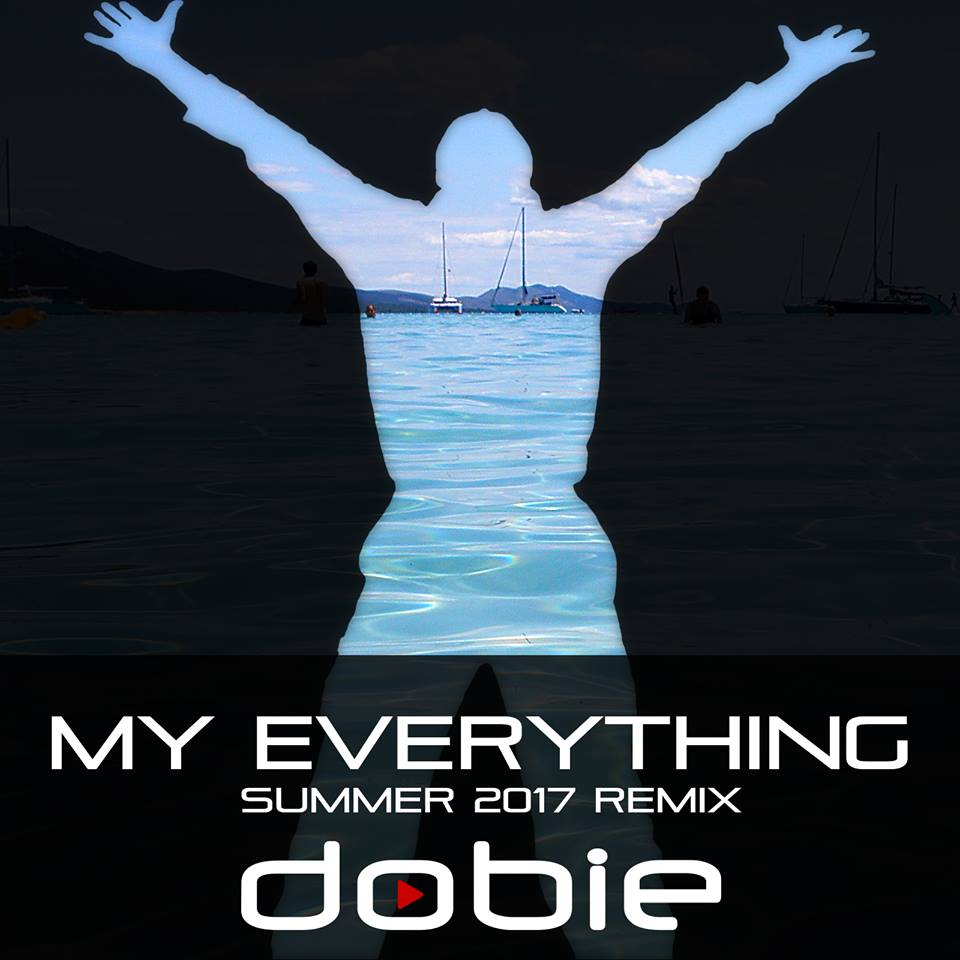 Dobie, My Everything, Summer 2017 Remix, Independent Music Blog, Alternative Music Press, Unsigned Artist, Producer, New Music, Music Reviews,