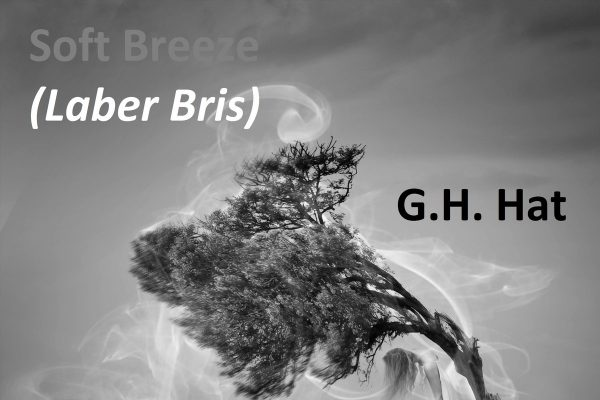 G.H Hat, Soft Breeze (Laber Bris), Single Review, Music Reviews, Independent Music, Alternative Music Press, New Music Blog, Producers, Unsigned Artists,