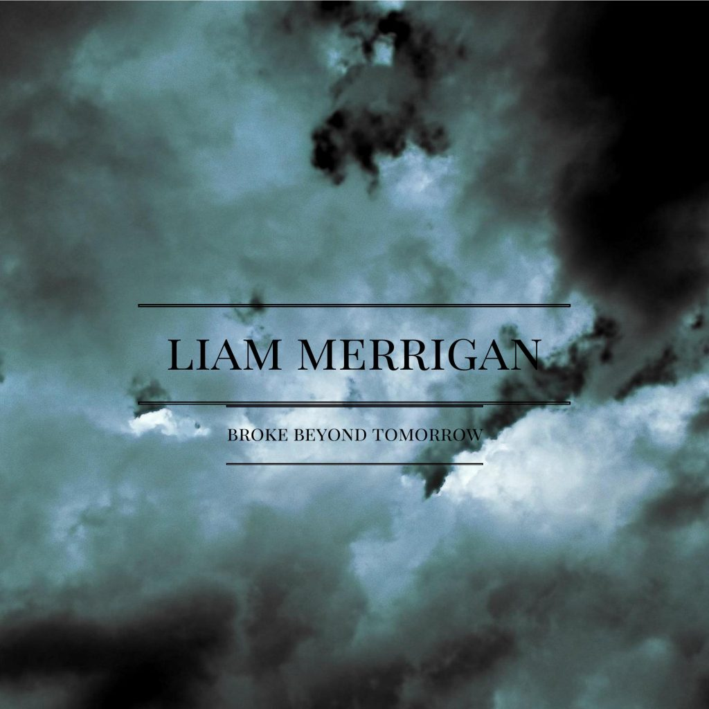 Liam Merrigan, Dark Days in December, Single Review, Music Reviews, Beyond Tomorrow, Singer Songwriter, Independent Music, New Music Blog, Alternative Music,
