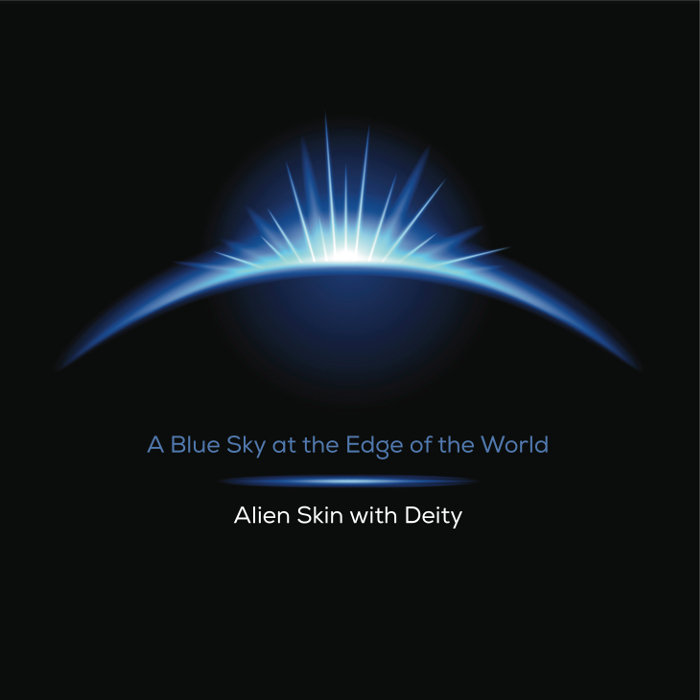 Alien Skin, A Blue Sky at The Edge Of The World, Album Review, Indie Music Blog, Independent Music Blog, Music Promotion, Unsigned Artists, Songwriting Community,