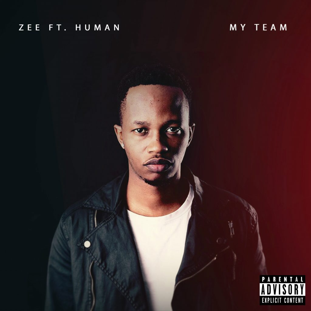 Zee ft. Human, My Team, Independent Music Blog, Unsigned Artist, Indie, Music Promotion, Music Reviews,