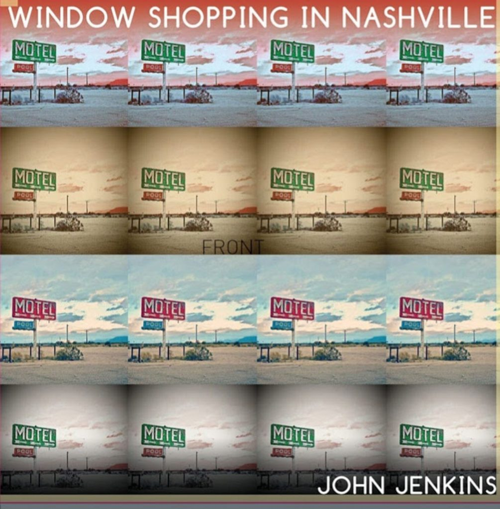 John Jenkins, Window Shopping in Nashville, Album Review, Indie Blog, Independent Music, Music Reviews, Music Promotion, Unsigned Artists, Music Submissions,