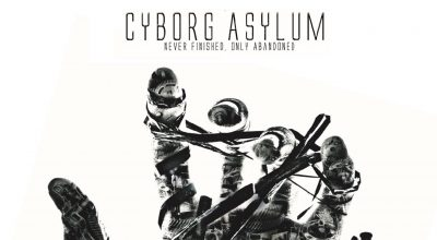 Cyborg Asylum, Music Review, Indie Blog, Rock Magazine, Independent Music, Music Promotion, Music Submissions,