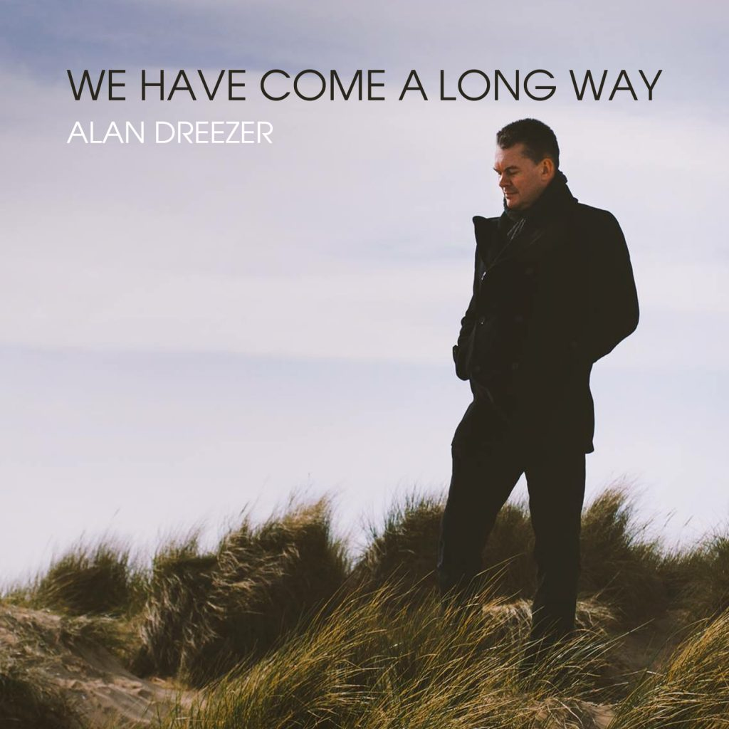 Alan Dreezer, We Have Come A Long Way, Official Video, Single Review, Music Review, Indie Blog, Alternative Music Blog, Independent Music Blog, Unsigned Artists, Music Promotion, Music Submissions,
