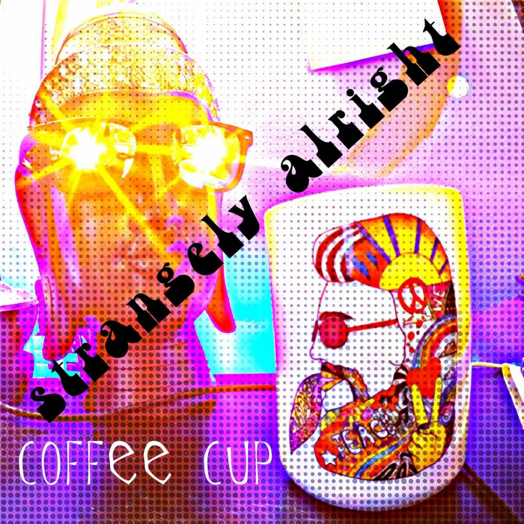 Strangely Alright, Coffee Cup, Review, Music Review, Single Review, Indie Blog, Independent Music Blog, Unsigned, Music Promotion, Music Submissions,