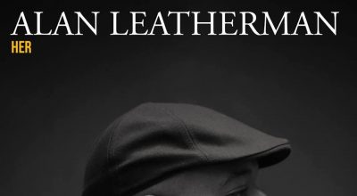 Alan Leatherman, Her, Album Review, Music Reviews, Indie Blog, Music Blogger, Music Promotion, Submit Music For Review, Independent Music,