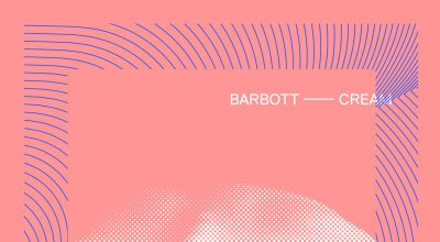 Barbott, Cream, Review, Indie Blog, Music Tech Website, Music Promotion, Unsigned Bands, Submit Music, Independent Music,