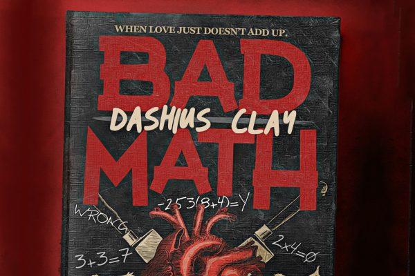 Dashius Clay, Bad Math, HipHop Review, Indie Blog, Independent Music Blog, Unsigned Artists, Music Promotion, Music Reviews, Interviews, Submit Music For Review,