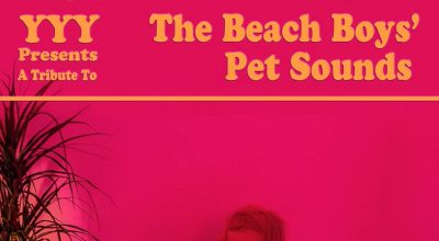 YYY, A Tribute To The Beach Boys' Pet Sounds, Wouldn't It Be Nice, Review, Music Video, Music Promo, Submit Music For Review, Indie Blog, Independent Music Blog, Unsigned Bands,
