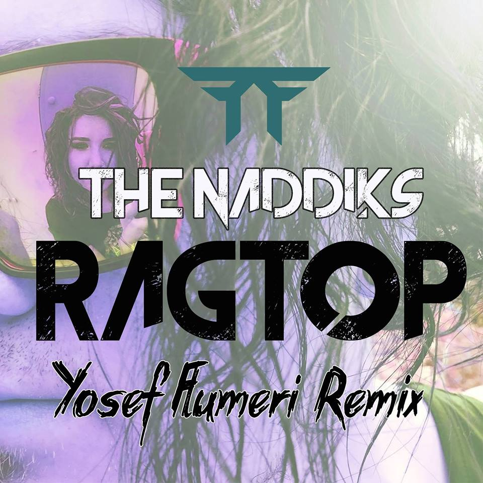 The Naddik, Ragtop, Yosef Flumeri Remix, Review, Music Reviews, Indie Blog, New Music Blog, Independent Music Community, Music Promotion, Submit Music For Review,