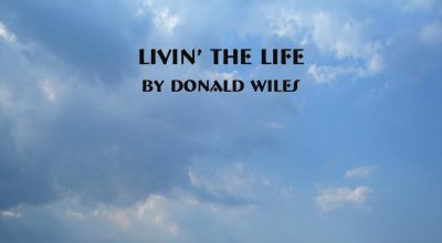 Donald Wiles, Livin' The Life, Music Review, Interview, Music Blog, Unsigned Artists, Songwriters, Indie Blog, Independent Music, Music Promotion, Submit Music,