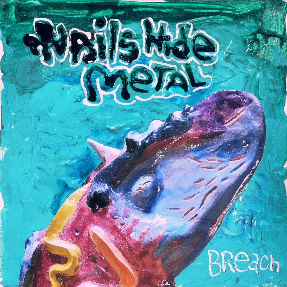 Nails Hide Metal, Breach, Album Review, Download, Indie Blog, Rock Music, Unsigned Bands, Independent Music, Music Promotion, Submit Music For Review,