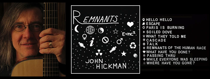 John Hickman, Remnants, Interview, Indie Blog Review, Music Reviews, Unsigned Artists, Songwriter Community, Music Promotion, Submit Music For Review, Music Submissions,