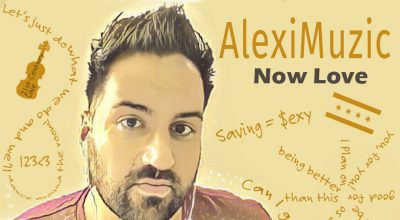 Alexi Muzik, Now Love, Album Review, Music Promotion, Music Submissions, Producer Community, EDM, Sydney Producer, Australian Music Reviews,