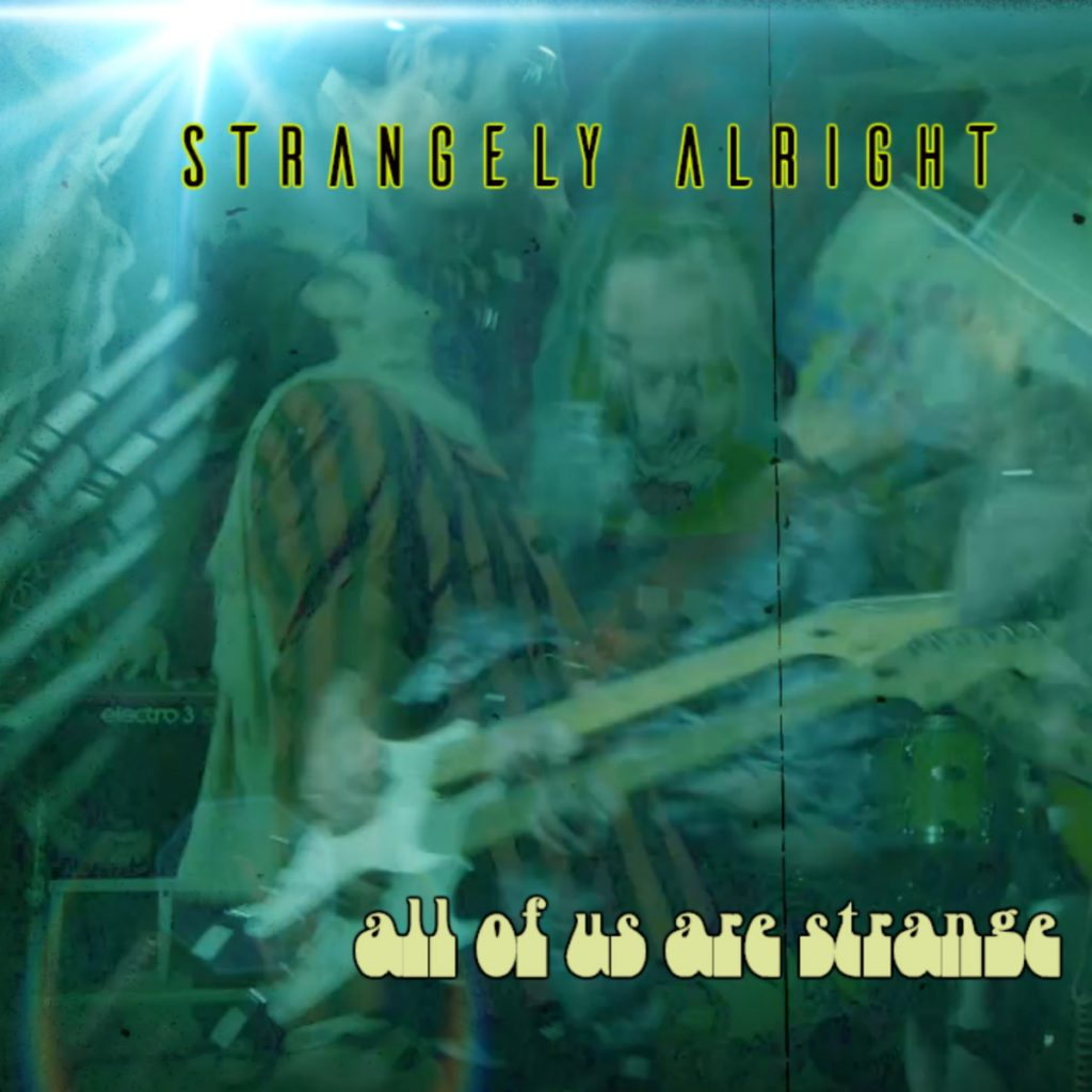 Strangely Alright, All Of Us Are Strange, Music Review, Submit Music For Review, Indie Blog, Independent Music Magazine, Music Submissions, Music Promotion, Unsigned Bands,