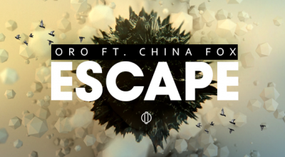 ORO, Escape, China Fox, Review, Indie Blog, Independent Music, Unsigned Artists, Music Promotion, Music Submissions, Producer Community,