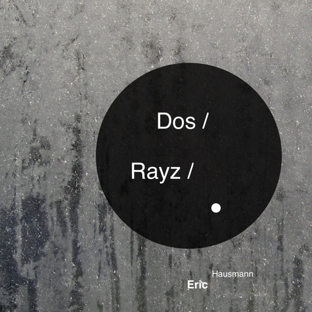 Eric Hausmann, Dos Rayz, Music Review, Indie Blog, Review, Review, Indie Blog, Independent Music, Unsigned Artists, Music Promotion, Music Submissions, Producer Community, Music Tech Reviews, Music Tech Blog, Single Review