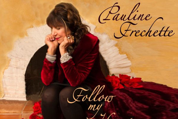 Pauline Frechette, Follow My Heart, Single Review, Indie Music Blog, Independent Music Blog, Unsigned Artists, Producers, Music Promotion, Submit Music For Review, Submit Your Music,