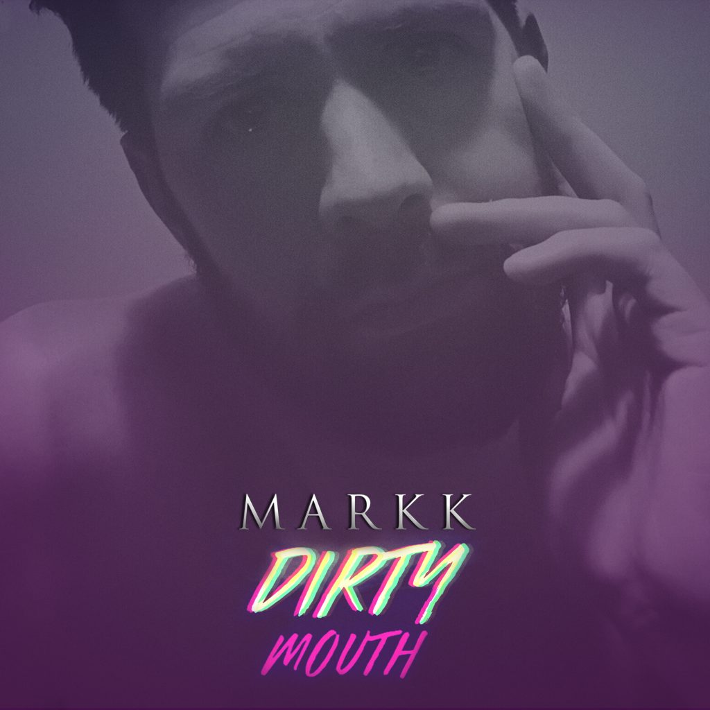 MARKK, Dirty Mouth, Review, Feature, Indie Music Blog, Independent Music Blog, Unsigned Artists, Producers, Music Promotion, Submit Music For Review, Present Paradox, Submit Your Music, Rock Reviews, Singer Songwriter, Hip Hop Blog, Independent Hip Hop, Unsigned Artists