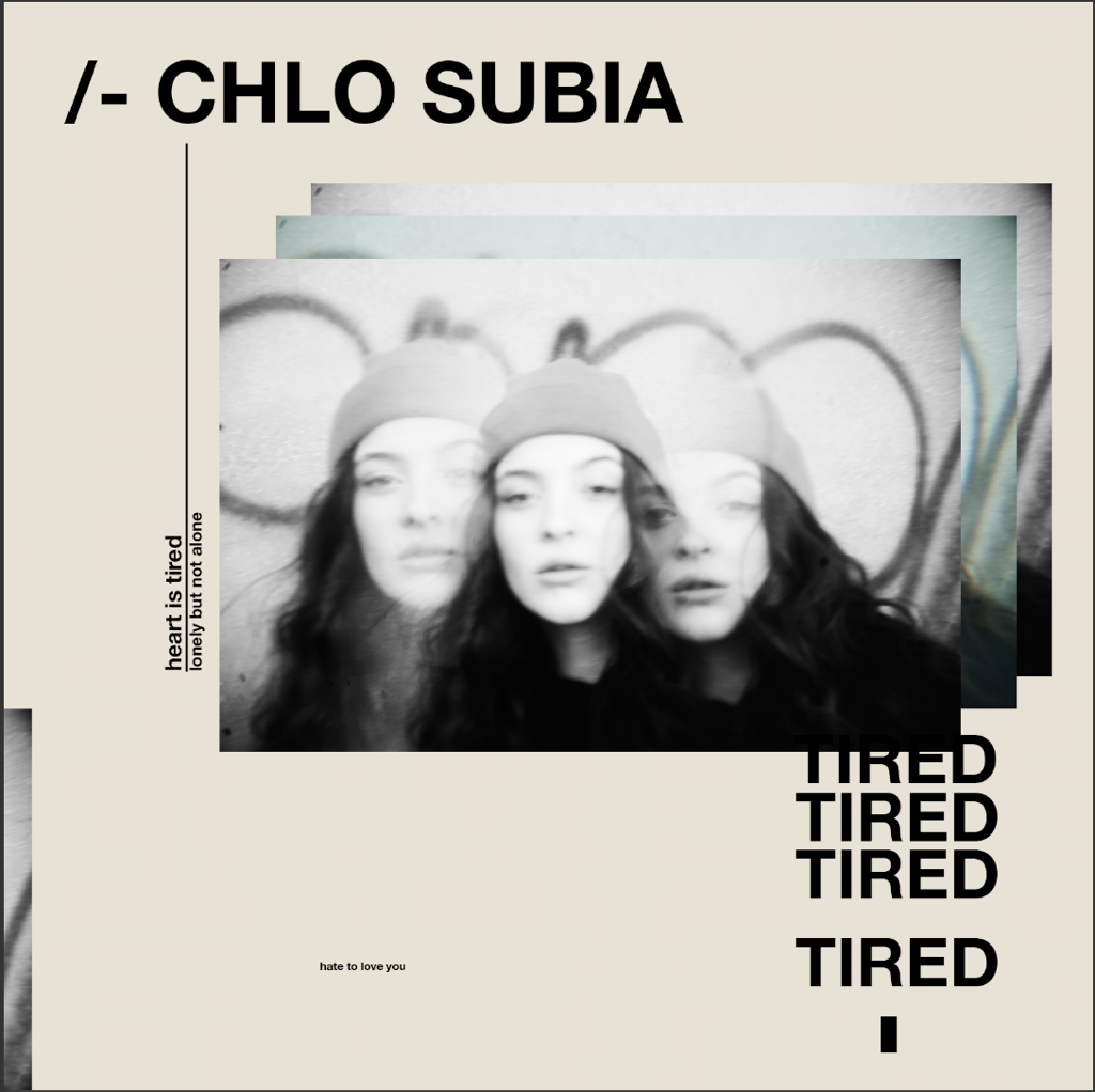 Chlo Subia, Tired, Songwriter, Indie Music Blog, Music Reviews, Musicians United, Music Community, Independent Music Blog, Unsigned Artists, Producers, Music Promotion, Submit Music For Review, Present Paradox, Submit Your Music, Rock Reviews, Singer Songwriter, Hip Hop Blog, Independent Hip Hop, Unsigned Artists, Professional Music Reviews, Indie Representation, Music Reviews, Guaranteed Music Reviews, Interview,