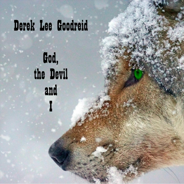 God, The Devil and I, Derek Lee Goodreid, Album Review, Fiverr Musicians, Hank Williams, Music Review, Music Streaming, Single Review, Spotify, Music Review, Music Video, Indie Blog, Music Promotion, Music Promotion, Independent Music Forum, Support, Alternative Music Press, Indie Rock, UK Music Scene, Unsigned Bands, Blog Features, Interview, Exclusive, Folk Rock Blog, Indie Rock, EDM, How To Write Songs, Independent Music Blog,