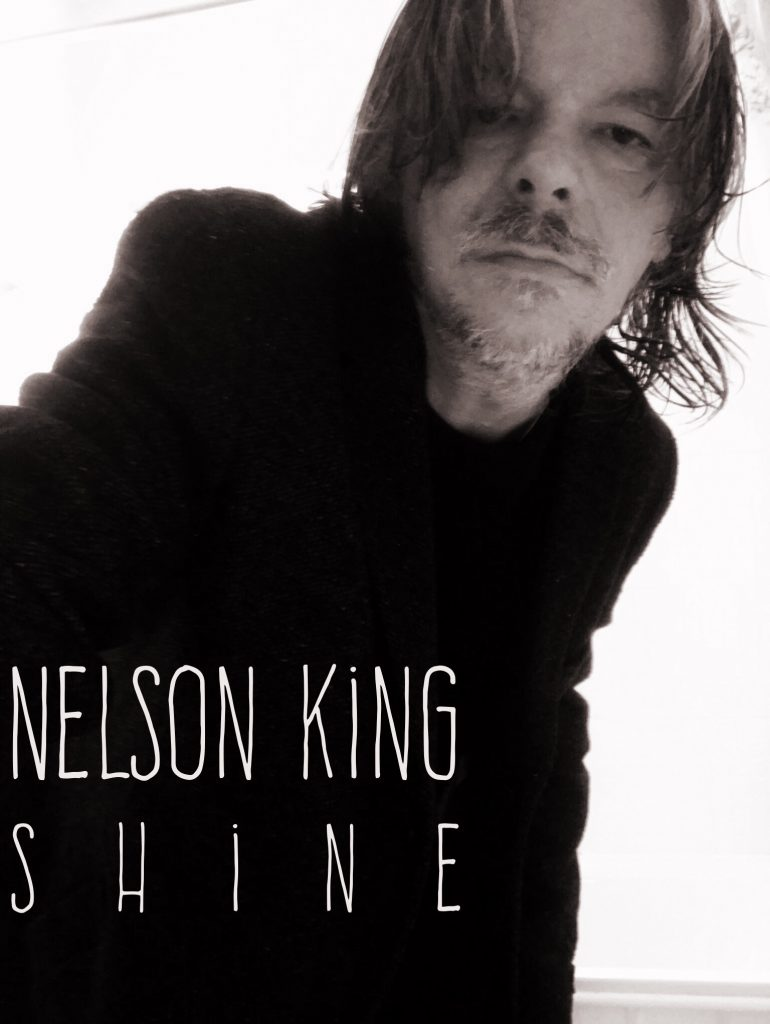 Nelson King, Shine On, Shine Album, Review, Americana, Indie, Blues Rock and Roll, Music Review, New Music Blog, Alternative Music Press, Free Music Promotion, Affordable Music Promotion, Music Review, Music Video, Indie Blog, Music Promotion, Free Music Promotion, Independent Music Forum, Support, Alternative Music Press, Indie Rock, UK Music Scene, Unsigned Bands, Blog Features, Interview, Exclusive, Folk Rock Blog, Indie Rock, EDM, How To Write Songs, Independent Music Blog