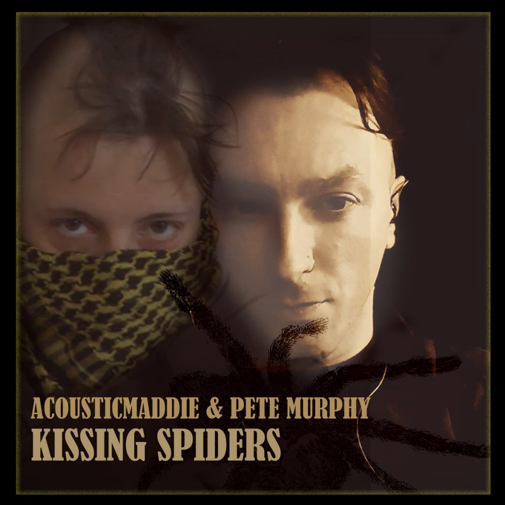 Acoustic Maddie & Pete Murphy, Kissing Spiders, Album Review, Music Review, Music Video, Indie Blog, Music Promotion, Music Promotion, Independent Music Forum, Support, Alternative Music Press, Indie Rock, UK Music Scene, Unsigned Bands, Blog Features, Interview, Exclusive, Folk Rock Blog, Indie Rock, EDM, How To Write Songs, Independent Music Blog, New Rock Blog,