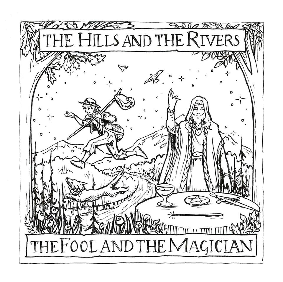 The Fool & the Magician by The Hills and the Rivers, Album Review, Music Reviews, Music Video, Indie Blog, Music Promotion, Music Promotion, Independent Music Forum, Support, Alternative Music Press, Indie Rock, UK Music Scene, Unsigned Bands, Blog Features, Interview, Exclusive, Folk Rock Blog, Indie Rock, EDM, How To Write Songs, Independent Music Blog, New Rock Blog, Get Your Music Reviewed, Official Video,