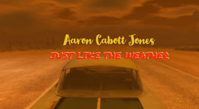 Aaron Cabott Jones, Just Like The Weather, Music Reviews, Music Video, Indie Blog, Music Promotion, Independent Music Forum, Support, Alternative Music Press, Indie Rock, UK Music Scene, Unsigned Bands, Blog Features, Interview, Exclusive, Folk Rock Blog, Indie Rock, EDM, How To Write Songs, Independent Music Blog, New Rock Blog, Get Your Music Reviewed, Music Reviews, Music Video, Indie Blog, Music Promotion, Independent Music Forum, Support, Alternative Music Press, Indie Rock, UK Music Scene, Unsigned Bands, Blog Features, Interview, Exclusive, Folk Rock Blog, Indie Rock, EDM, How To Write Songs, Independent Music Blog, New Rock Blog, Get Your Music Reviewed, Music Reviews, Music Video, Indie Blog, Music Promotion, Independent Music Forum, Support, Alternative Music Press, Indie Rock, UK Music Scene, Unsigned Bands, Blog Features, Interview, Exclusive, Folk Rock Blog, Indie Rock, EDM, How To Write Songs, Independent Music Blog, New Rock Blog, Get Your Music Reviewed